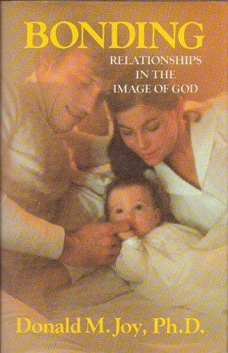 9780849904400: Bonding: Relationships in the Image of God