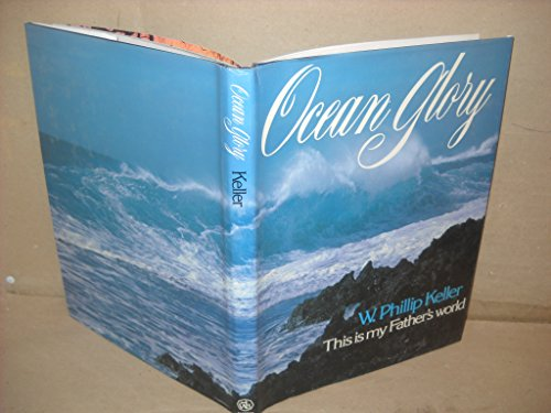 Ocean Glory (9780849904592) by W. Phillip Keller