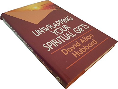 Unwrapping Your Spiritual Gifts (0849904781) by David Allan Hubbard