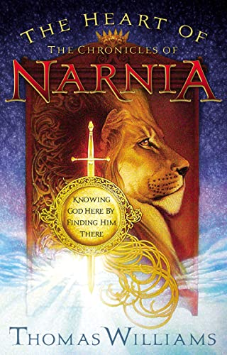 The Heart of the Chronicles of Narnia: T. M. Williams,