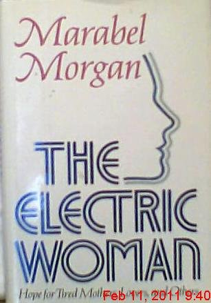 9780849904974: The Electric Woman: The Hope for Tired Mothers and Others