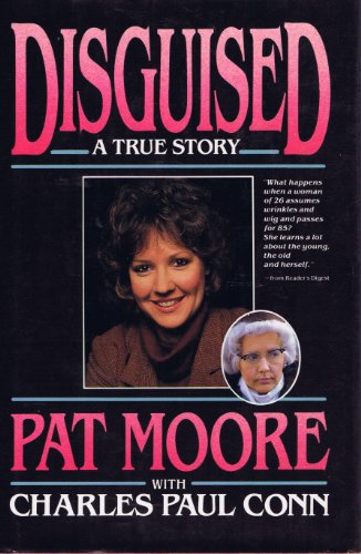 Disguised: A True Story: Pat Moore; Charles Paul Conn
