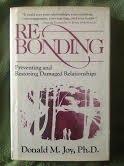 9780849905193: Re-bonding: Preventing and restoring damaged relationships