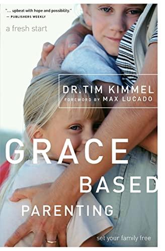 9780849905483: Grace Based Parenting: Set Your Familiy Free