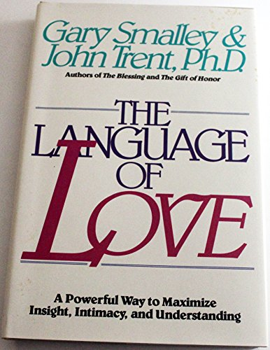 9780849905575: The Language of Love: A Powerful Way to Maximize Insight, Intimacy and Understanding