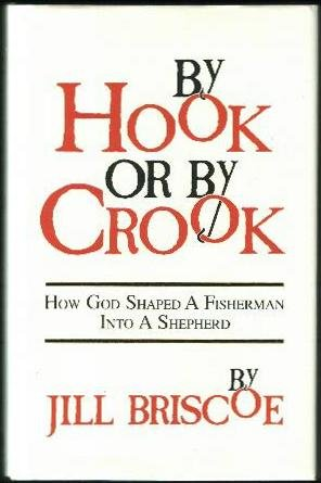 By Hook or by Crook: How God: Jill Briscoe