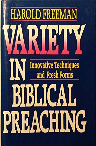 9780849905629: Variety in Biblical Preaching: Innovative Techniques and Fresh Forms