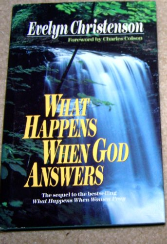 9780849905698: What Happens When God Answers