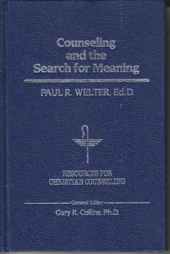 Counseling and the Search for Meaning (Resources for Christian Counseling): Welter, Paul R.