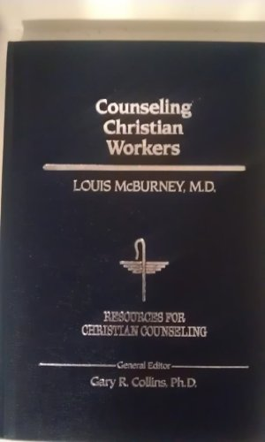 9780849905865: Counseling Christian Workers (Resources for Christian Counseling)