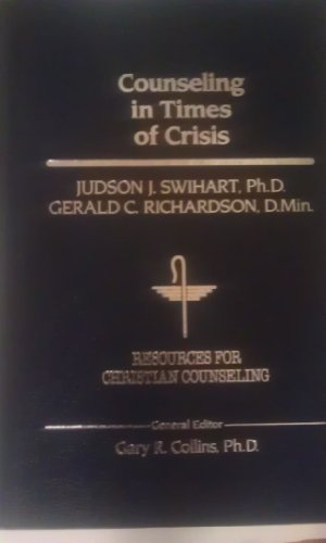 9780849905896: Counseling in Times of Crisis (RESOURCES FOR CHRISTIAN COUNSELING)