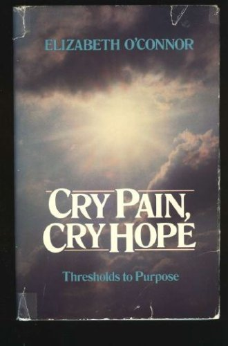 9780849906183: Cry pain, cry hope: Thresholds to purpose