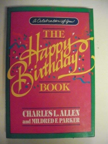 The Happy Birthday Book: Allen, Charles L.;