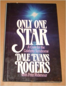Only One Star: A Cure for the Celebrity Syndrome (0849906415) by Dale Evans Rogers; Fritz Ridenour