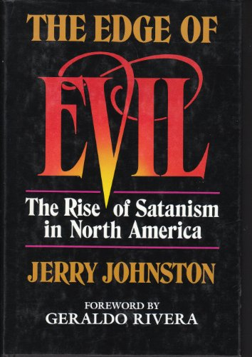 Edge of Evil: The Rise of Satanism: Johnston, Jerry