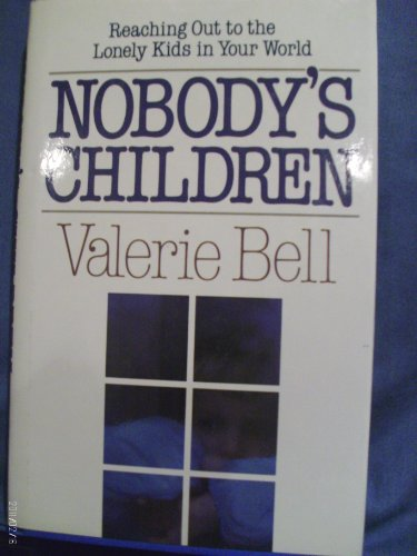 Nobody's children (084990675X) by Bell, Valerie