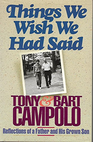 9780849906855: Things We Wish We Had Said: Reflections of a Father and His Grown Son