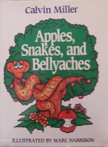 9780849906909: Apples, Snakes, and Bellyaches