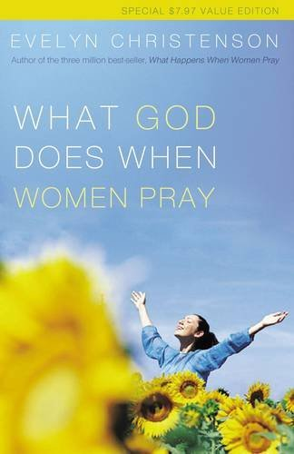 What God Does When Women Pray (0849906970) by Christenson, Evelyn