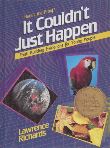 It Couldn't Just Happen: Faith-Building Evidences for Young People (9780849907159) by Richards, Larry