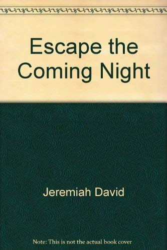9780849907265: Escape the coming night