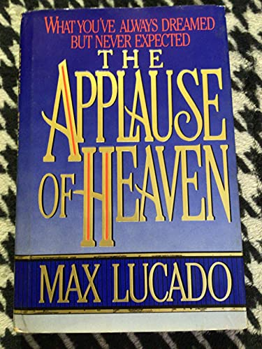9780849907272: The Applause of Heaven