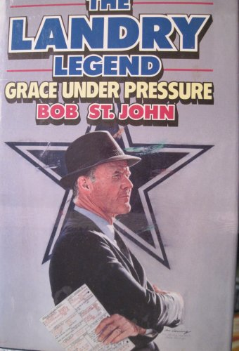 The Landry Legend, Grace Under Pressure: Bob St.John