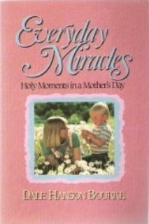 9780849907319: Everyday Miracles: Holy Moments in a Mother's Day