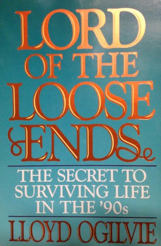 9780849907494: Lord of the Loose Ends: The Secret of Getting Your Life Under Control