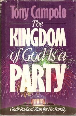 9780849907678: The Kingdom of God is a Party: God's Radical Plan for His Family