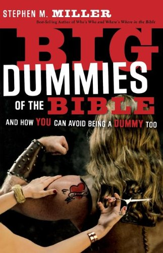 Big Dummies of the Bible: And How: Miller, Stephen M.