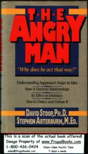9780849907791: The Angry Man: Why Does He Act That Way
