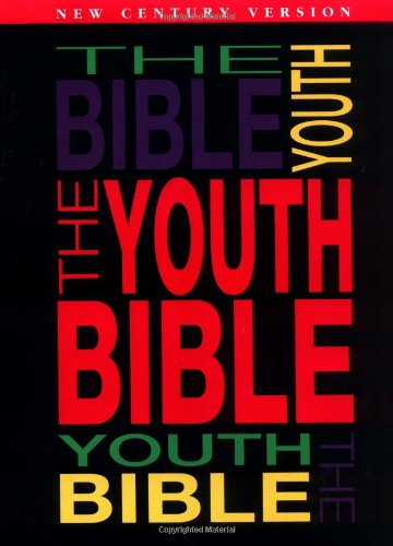 9780849908217: The Youth Bible An Ncv Resource That Teens Will Turn To For Guidance And Inspiration