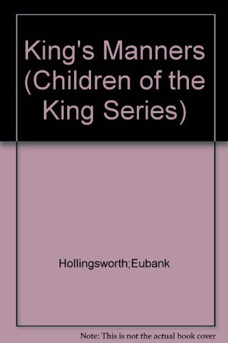 9780849908262: The King's Manners: A Bible Book About Courtesy (Children of the King Series)