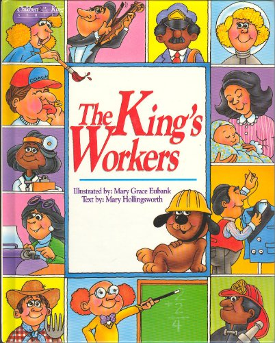 The King's Workers: A Bible Book About Serving (Children of the King Series) (9780849908279) by Mary Hollingsworth; Mary Grace Eubank; Cheryl Rico; Ginger Knight