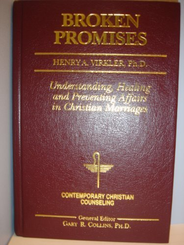 Broken Promises: Healing and Preventing Affairs in: Virkler, Henry A.