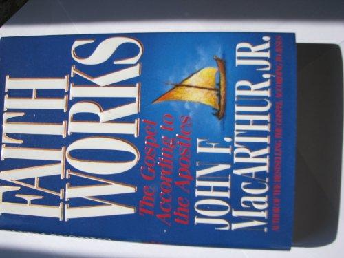 9780849908415: Faith Works: The Gospel According to the Apostles