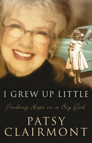 9780849908446: I Grew Up Little: Finding Hope In A Big God