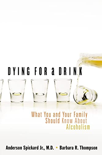 9780849908477: Dying for a Drink: What You and Your Family Should Know about Alcoholism