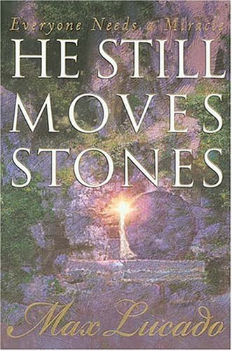 He Still Moves Stones (0849908647) by Lucado, Max