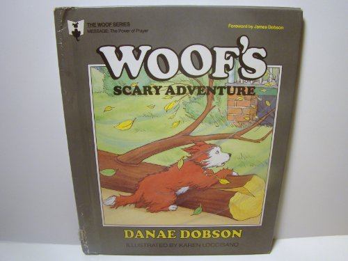 Woof's Scary Adventure (Woof Series, 9) (0849908779) by Danae Dobson