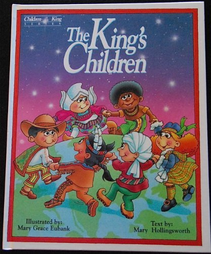 The King's Children: A Bible Book About: Mary Hollingsworth; Illustrator-Mary