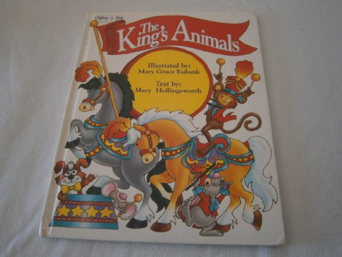 The King's Animals: A Bible Book About: Mary Hollingsworth; Illustrator-Mary
