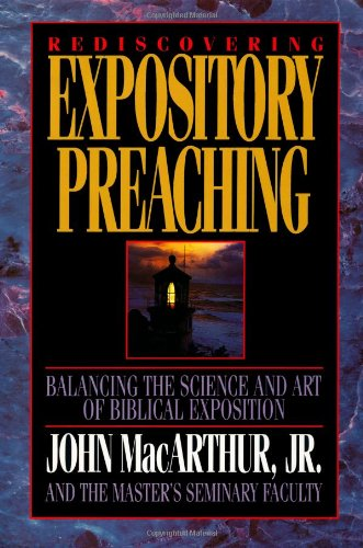 Rediscovering Expository Preaching (0849909082) by John F. MacArthur; Richard L. Mayhue; Robert L. Thomas