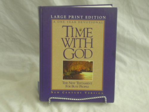 9780849909283: Time with God: The New Testament for busy people : New Century Version