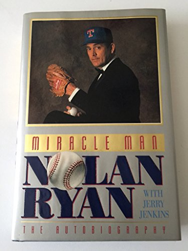 9780849909450: Miracle Man: Nolan Ryan : The Autobiography