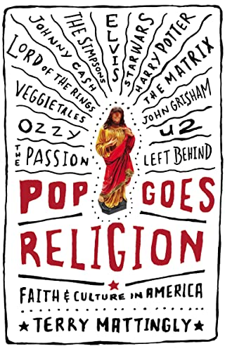 9780849909986: Pop Goes Religion: Faith in Popular Culture