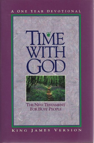 9780849910005: Time With God: King James Version/the New Testament for Busy People/a One Year Devotional