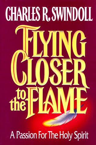 9780849910012: Flying Closer to the Flame: A Passion for the Holy Spirit