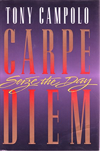 Carpe Diem: Seize the Day: Tony Campolo